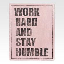 Панно Work hard and stay humble